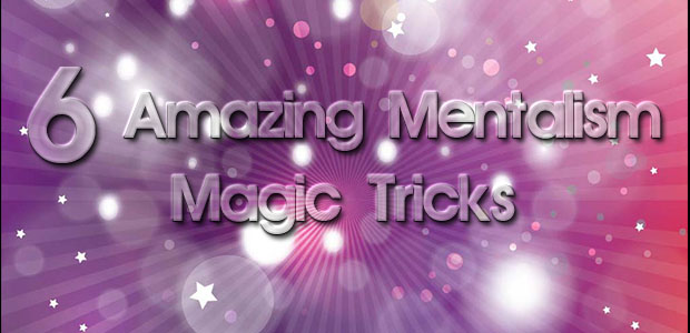 six amazing mentalism tricks